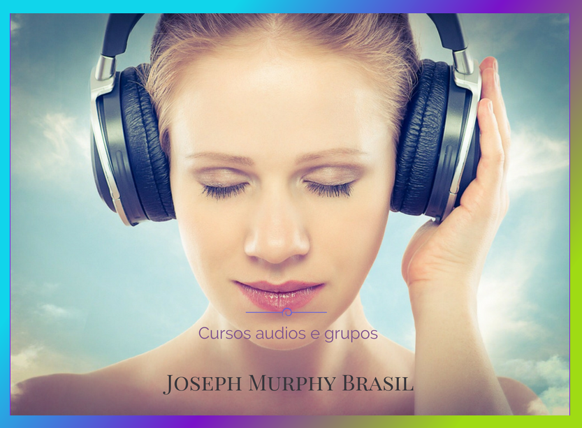 Audios reprogramação JosephMurphyBrasil
