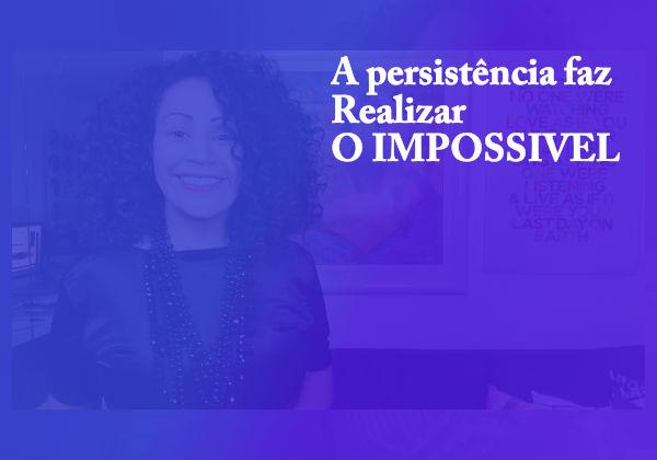 A persistência realiza o impossível-Manifeste