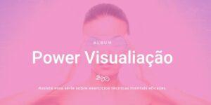 Técnica poder da visualização mental vídeo