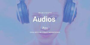 Manifeste áudios e vídeos meditação