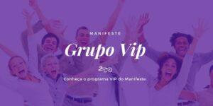 Grupo vip programa Manifeste